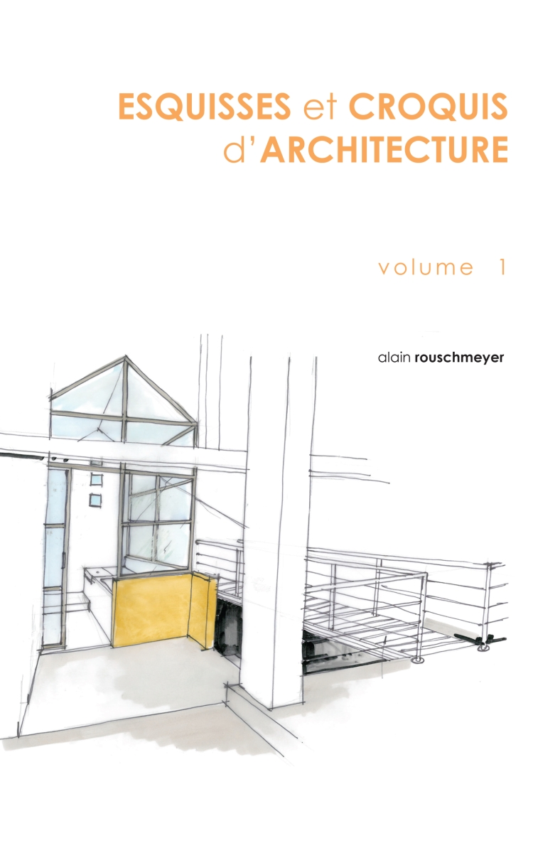 Esquisses et croquis d'architecture - volume 1