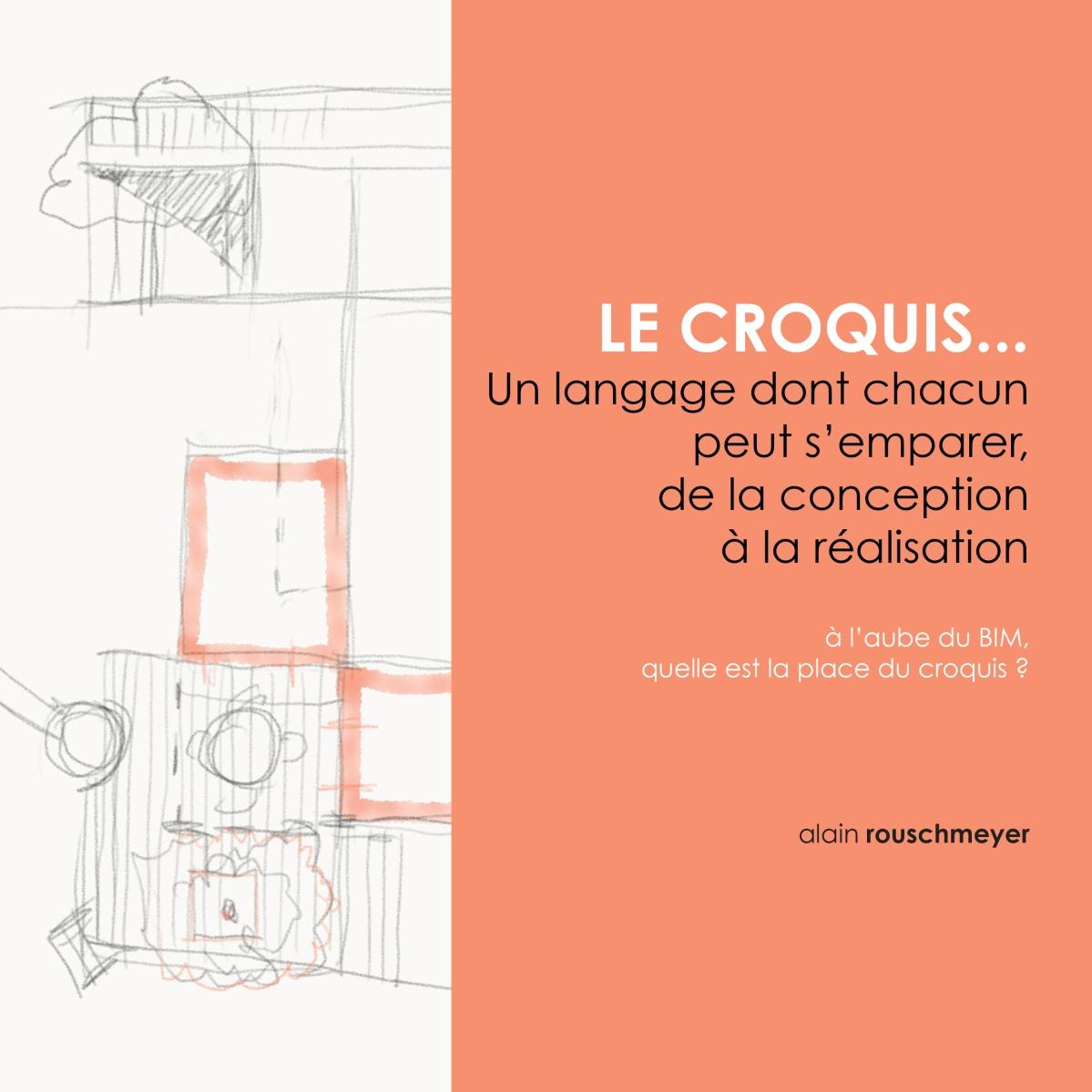 Le croquis...un langage dont chacun peut s'emparer, de la conception à la réalisation.